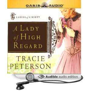 A Lady of High Regard Ladies of Liberty, Book 1 (Audible