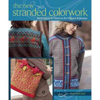The New Stranded Colorwork, Huff, Mary Scott: Home
