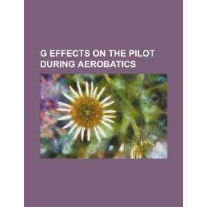G effects on the pilot during aerobatics (9781234501815