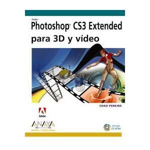 Photoshop CS3 Extended para 3D y video / Photoshop CS3 Extended