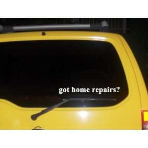 got home repairs? Funny decal sticker Brand New