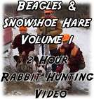 RABBIT HUNTING Video DVD ~ BEAGLES/Snowshoe Hare Vol. 1