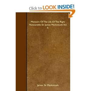 Of The Life Of The Right Honourable Sir James Mackintosh; Vol. II