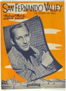 Bing Crosby SAN FERNANDO VALLEY sheet music 1943Nice