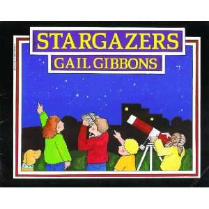 Stargazers (9780590474863): Gail Gibbons: Books