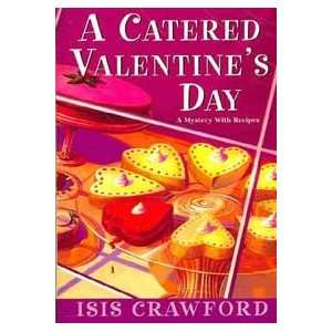 A Catered Valentines Day (9780758206909): Isis Crawford