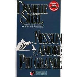 Nessun Amore Piu Grande (9788878247147) Danielle Steel Books