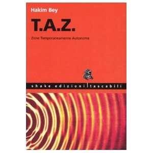 temporaneamente autonome: Hakim Bey: 9788888865324:  Books