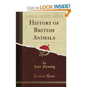 British Animals (Classic Reprint) (9781440038792): John Fleming: Books