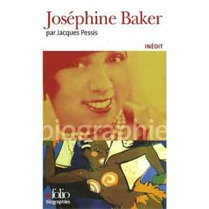 Josephine Baker (French Edition) (9782070308835): Jacques
