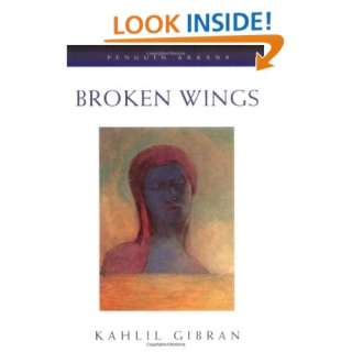 : Broken Wings (9780140195514): Kahlil Gibran, Juan R. I. Cole: Books