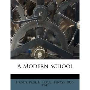 School (9781245947626): Paul H. (Paul Henry) 1855 1941 Hanus: Books