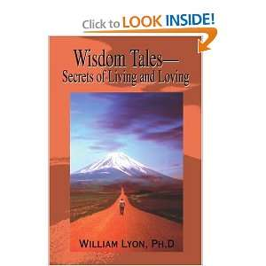 Secrets of Living and Loving (9780595195930) William Lyon Books