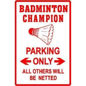 BADMINTON CHAMPION PARKING racquet game sign