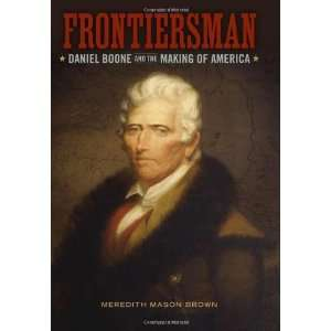 : Daniel Boone and the Making of America (Southern Biography Series