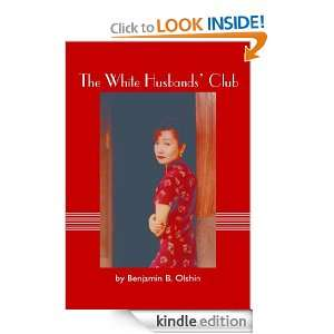 The White Husbands Club: Benjamin B. Olshin:  Kindle Store