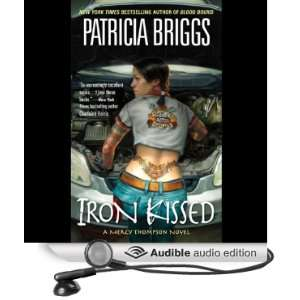 Iron Kissed Mercy Thompson, Book 3 (Audible Audio Edition) Patricia
