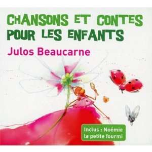 Chansons Et Contes Pour Les Enfants: Julos Beaucarne