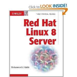 Red Hat Linux 8 Server (0785555095984): Mohammed J. Kabir