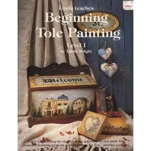 : Linda Teaches Beginning Tole Painting Level I: Linda Wright: Books