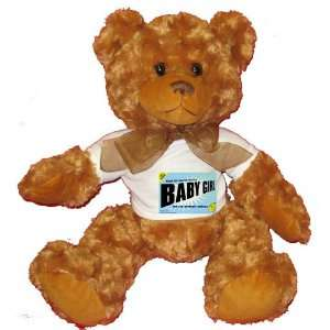 FROM THE LOINS OF MY MOTHER COMES BABY GIRL Plush Teddy