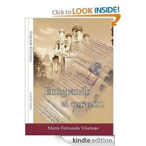 Emigrando el corazón (Spanish Edition): Maria Fernanda Vilamajo