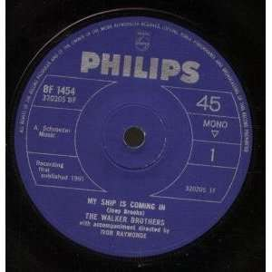 MY SHIP IS COMING IN 7 INCH (7 VINYL 45) UK PHILIPS 1965