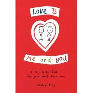 Love Is Me and You: a very special book for your heart