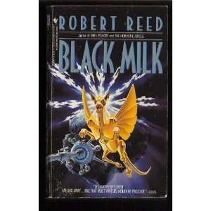 Black Milk (9780553288766) Robert Reed Books