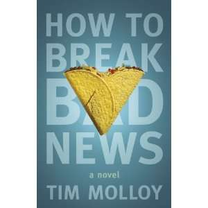 How to Break Bad News (9780753515006) Tim Molloy Books