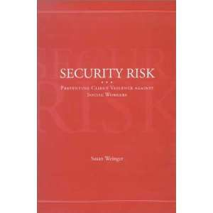 Security Risk: Preventing Client Violence Against Social