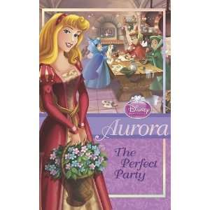 Aurora the Perfect Day (Disney Princess Chapter Book