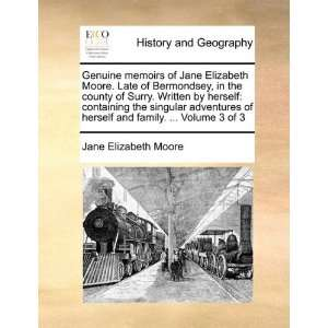 Genuine memoirs of Jane Elizabeth Moore. Late of Bermondsey, in the