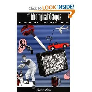 The Ideological Octopus (Studies in Culture and