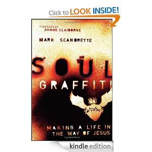 Soul Graffiti: Making a Life in the Way of Jesus (Living Way: Emergent