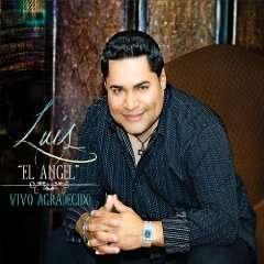 Vivo Agradecido Luis El Angel Music