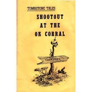 Tombstone Tales Shootout at the OK Corral. Harold O. Love Books