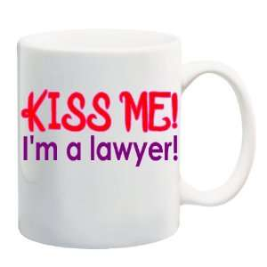 KISS ME IM A LAWYER Mug Coffee Cup 11 oz Everything