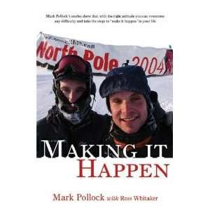 Making it Happen .co.uk Mark Pollock, Ross Whitaker Books