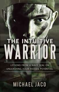 Warrior Lessons from a Navy SEAL on Unleashing Your Hidden Poenial