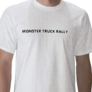MONSTER TRUCK RALLY TEE SHIRTS from Zazzle
