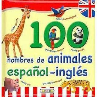 100 nombres de animales / 100 Animal Names (Bilingual) (Hardcover