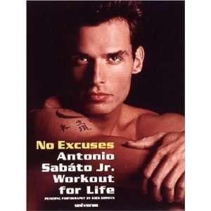 No Excuses: Antonio Sabato Jr. Workout For Life [Paperback