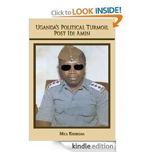 Ugandas Political Turmoil Post Idi AminThe Untold Stories (Who