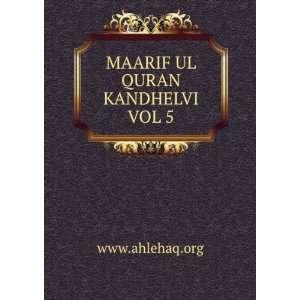 MAARIF UL QURAN KANDHELVI VOL 5 www.ahlehaq.org Books
